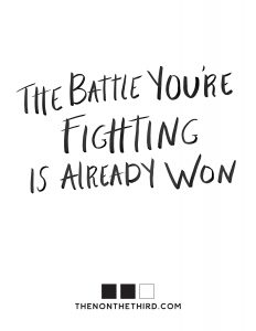 The Battle is Won